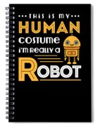 Robot Human Costume Spiral Notebook