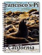San Francisco's Pier 39 Walruses 1 Spiral Notebook
