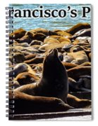 San Francisco's Pier 39 Walruses 2 Spiral Notebook