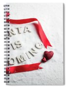 Santa Is Coming Text And Red Ribbon Spiral Notebook