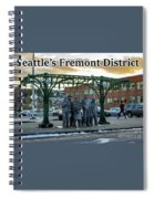 Seattle's Fremont District  Spiral Notebook