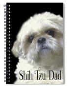 Shih Tzu For Dad Spiral Notebook