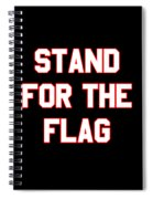 Stand For The Flag Spiral Notebook