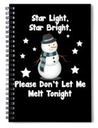 Star Light Star Bright Dont Let Me Melt Spiral Notebook