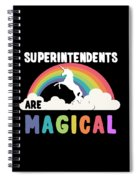 Superintendents Are Magical Spiral Notebook