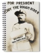 Teddy The Rough Rider - For President - 1904 Spiral Notebook