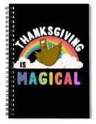 Thanksgiving Is Magical Spiral Notebook