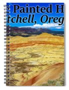 The Painted Hills Mitchell Oregon Spiral Notebook