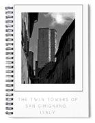 The Twin Towers Of San Gimignano, Italy Poster Spiral Notebook