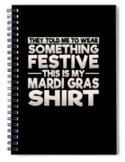 This Is My Festive Mardi Gras Shirt Spiral Notebook