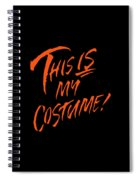 This Is My Halloween Costume Spiral Notebook