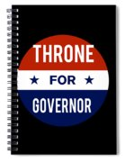 Throne For Governor 2018 Spiral Notebook