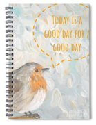 Today Is A Good Day With Bird Spiral Notebook
