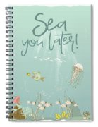 Under The Sea - Sea You Later Spiral Notebook