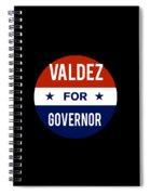 Valdez For Governor 2018 Spiral Notebook