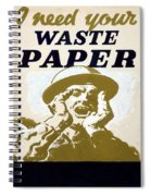 Vintage Poster - I Need Your Waste Paper Spiral Notebook