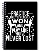Volleyball Shirt Practice Like Youve Never Won Gift Tee Spiral Notebook