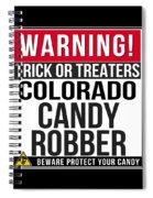Warning Colorado Candy Robber Spiral Notebook