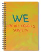 We Are All Equally Yoked Spiral Notebook