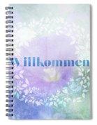 Welcome - Willkommen Spiral Notebook