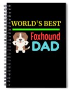 Worlds Best Foxhound Dad Spiral Notebook