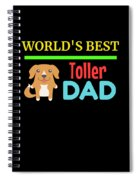 Worlds Best Toller Dad Spiral Notebook