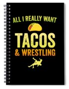 Wrestling All I Want Taco Silhouette Gift Light Spiral Notebook