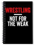 Wrestling Not For The Weak Red White Gift Light Spiral Notebook