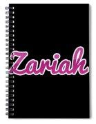 Zariah #zariah Spiral Notebook