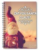 Zat Your Santa Claus Spiral Notebook