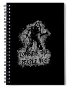 Zombies Are People Too Halloween Vintage Spiral Notebook