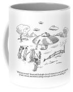 Why Have We Come?  Because Only Earth Offers Coffee Mug