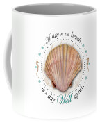 A Day At The Beach Is A Day Well Spent Coffee Mug by Amy Kirkpatrick