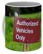 Authorized Vehicles Only Coffee Mug