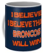 Denver Broncos I Believe Coffee Mug
