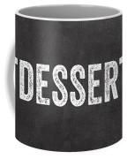 Eat Dessert First Coffee Mug by Linda Woods
