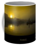 Fishing Port Of Ferrol In Fog Galicia Spain Coffee Mug