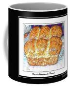 Fresh Homemade Bread Coffee Mug