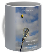 Lacrosse Reach Higher Coffee Mug