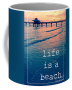 Life Is A Beach Coffee Mug