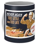 Too Little And Too Late - Ww2 Coffee Mug