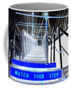Watch Your Step Coffee Mug