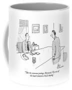 Take The Severance Package Coffee Mug
