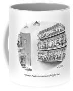 When Dr. Henderson Comes Coffee Mug