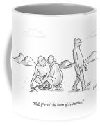 Well, If It Isn't The Dawn Of Civilization Coffee Mug