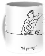 Oh Grow Up Coffee Mug