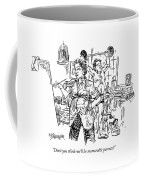 Don't You Think We'll Be Memorable Parents? Coffee Mug