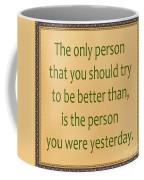 165- Yesterday Coffee Mug