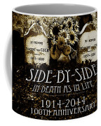 1914 - 2014 Side By Side - In Death As In Life Coffee Mug
