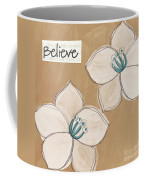 Believe Coffee Mug by Linda Woods